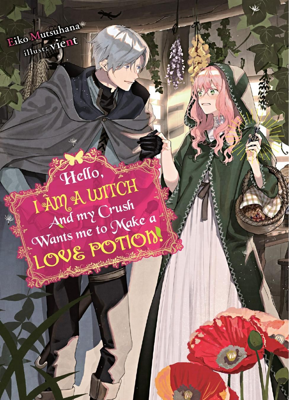 Hello, I am a Witch and my Crush Wants me to Make a Love Potion! cover.jpg